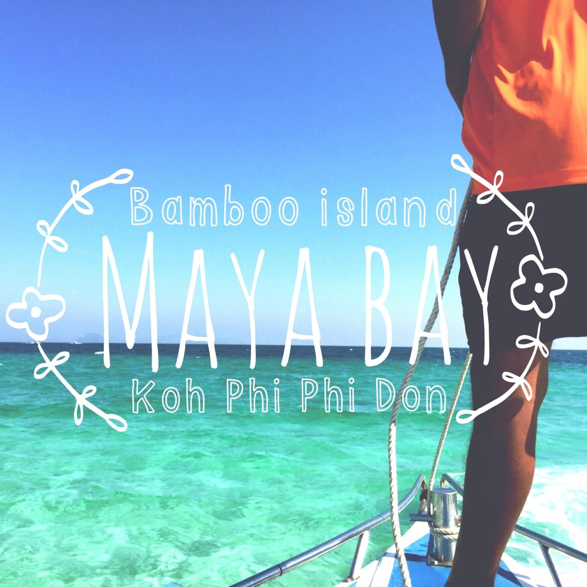 Bamboo Island / Koh Phi Phi / Maya Bay ( Day 5 )